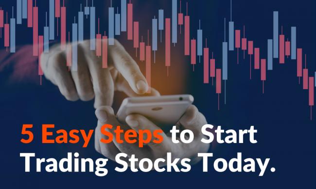 5 Easy Steps to Start Trading Stocks Today 2021